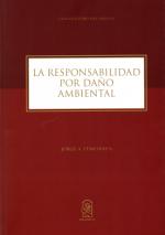 La responsabilidad por daño ambiental